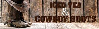 Iced Tea & Cowboy Boots