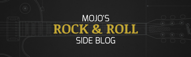 Mojo's Rock & Roll Side Blog