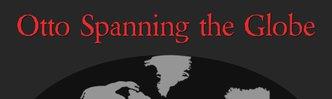 Otto Spanning The Globe
