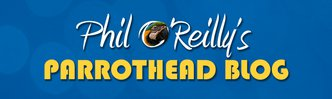 Phil O'Reilly's Parrothead Blog