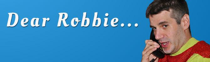 Dear Robbie...