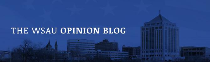 WSAU Opinion Blog